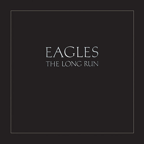 The Long Run by Eagles