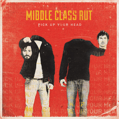 Play & Download Pick Up Your Head [Deluxe Edition] by Middle Class Rut | Napster