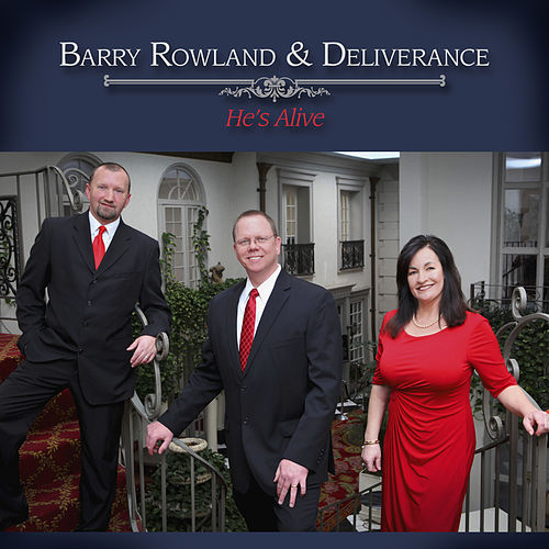 He's Alive by Barry Rowland and Deliverance