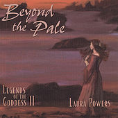 Play & Download Beyond The Pale: Legends Of The Goddess II by Laura Powers | Napster