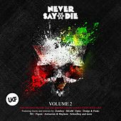 Play & Download Never Say Die Vol. 2 by Various Artists | Napster