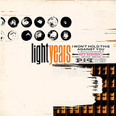 Play & Download I Won't Hold This Against You by Light Years | Napster