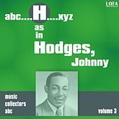 Play & Download H as in HODGES, Johnny (Volume 3) by Johnny Hodges | Napster