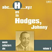 H as in HODGES, Johnny (Volume 5) by Johnny Hodges
