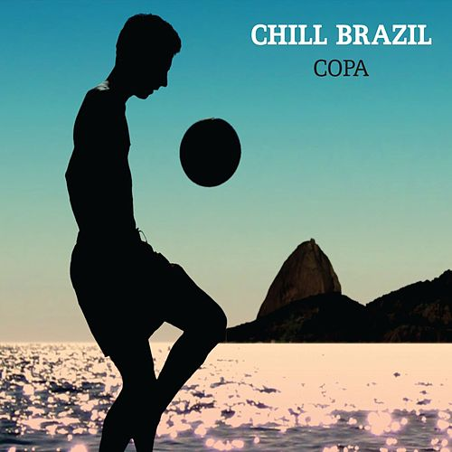 Chill Brazil Copa by Various Artists