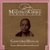 Maestro's Choice Series One - Gangubai Hangal by Gangubai Hangal