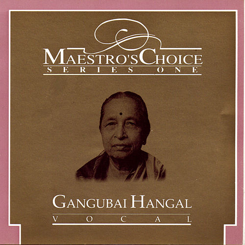 Maestro's Choice Series One - Gangubai Hangal by Gangubai Hangal