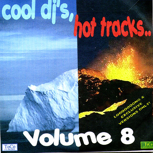 Play & Download Cool Dj's, Hot Tracks - Volume 8 by Various Artists | Napster