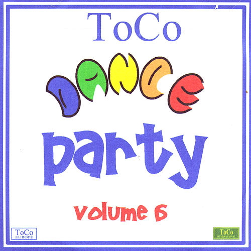 Play & Download Toco Dance Party - Volume 6 by Various Artists | Napster
