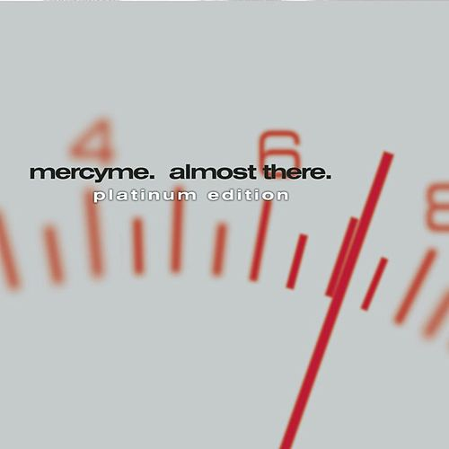 Almost There by MercyMe