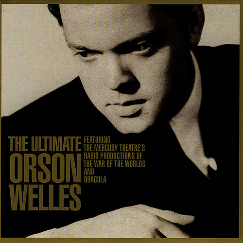 Play & Download The Ultimate Orson Welles by Orson Welles | Napster