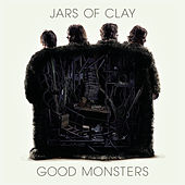 Good Monsters von Jars of Clay