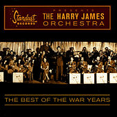 The Best Of The War Years by Harry James
