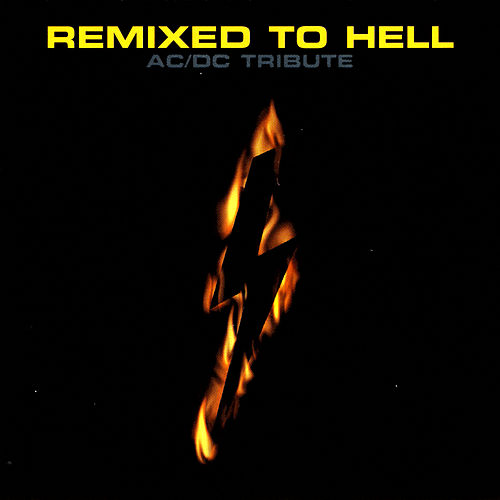 Remixed To Hell: Ac/Dc Tribute by Various Artists