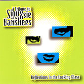 Play & Download Reflections In The Looking Glass: A Tribute To Siouxsie And The Banshees by Various Artists | Napster