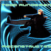 Todd Rundgren Reconstructed by Various Artists