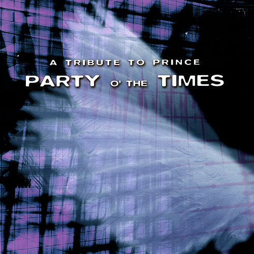 Party O' The Times - A Tribute To Prince by Various Artists