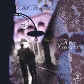 Play & Download Old Friends: The Best Of Ken Navarro by Ken Navarro | Napster