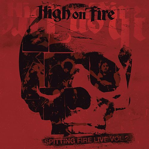 Play & Download Spitting Fire Live Vol. 2 by High On Fire | Napster