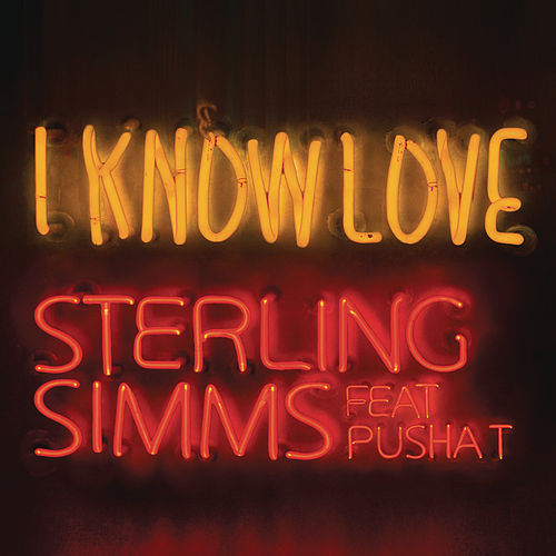I Know Love by Sterling Simms