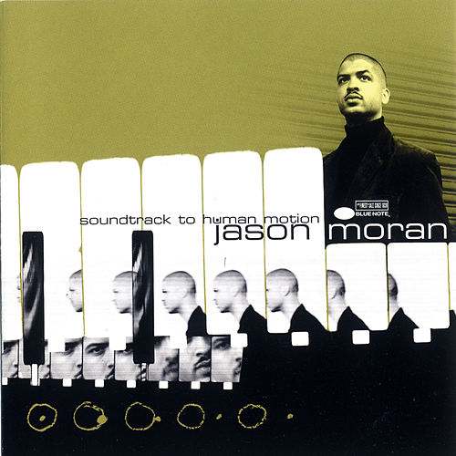 Play & Download Soundtrack To Human Motion by Jason Moran | Napster