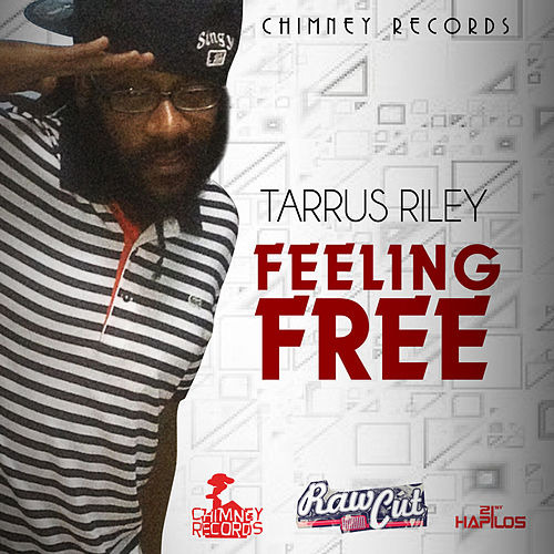 Play & Download Feeling Free - Single by Tarrus Riley | Napster