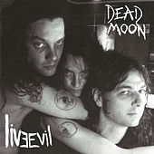 Play & Download Live Evil by Dead Moon | Napster