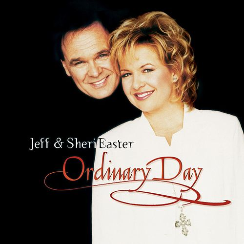 Play & Download Ordinary Day by Jeff and Sheri Easter | Napster