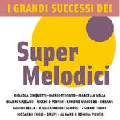 I Grandi Successi dei Super Melodici by Various Artists
