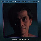 Play & Download Prisma Luminoso by Paulinho da Viola | Napster