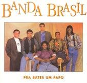 Prá Bater um Papo by Banda Brasil
