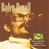 Play & Download Enciclopédia Musical Brasileira by Baden Powell | Napster