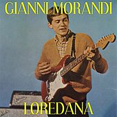 Play & Download Loredana by Gianni Morandi | Napster