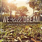 Play & Download Something to Smile About by We Still Dream | Napster