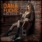 Play & Download Bliss Avenue by Dana Fuchs | Napster