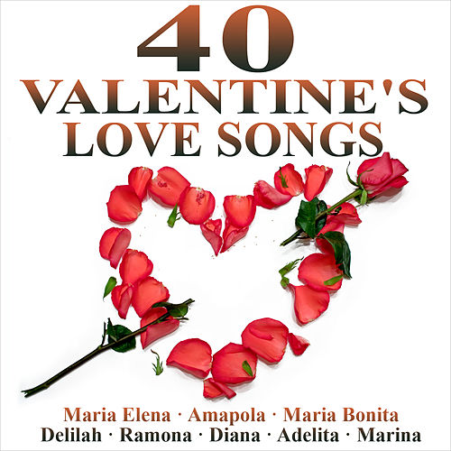 Play & Download 40 Valentine's Love Songs by Various Artists | Napster