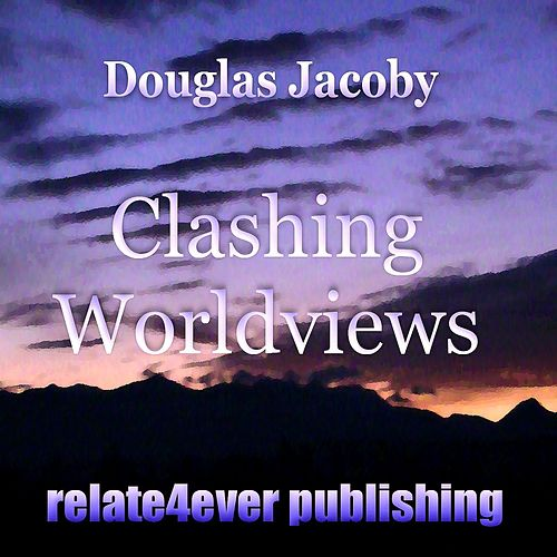 Play & Download Clashing Worldviews (Original Study Lesson) by Douglas Jacoby | Napster
