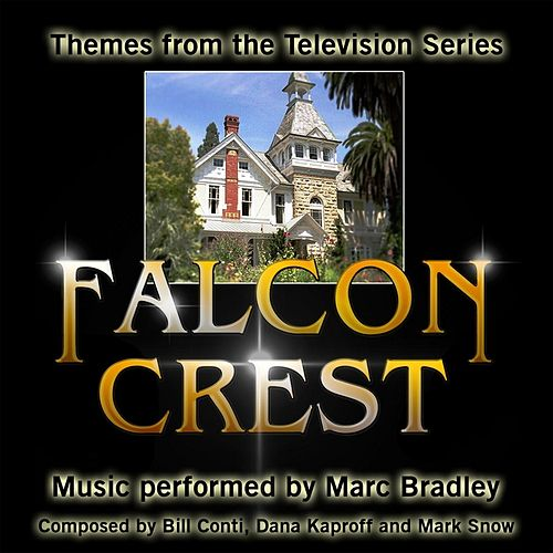 Play & Download Falcon Crest: Themes from the Television Series by Marc Bradley | Napster