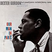 Play & Download Our Man In Paris by Dexter Gordon | Napster