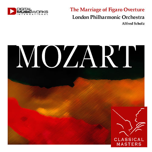 Play & Download The Marriage of Figaro Overture by Wolfgang Amadeus Mozart | Napster