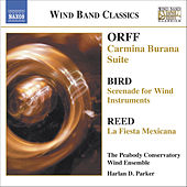 Play & Download ORFF: Carmina Burana Suite / BIRD: Serenade / REED: La fiesta mexicana by Peabody Conservatory Wind Ensemble | Napster