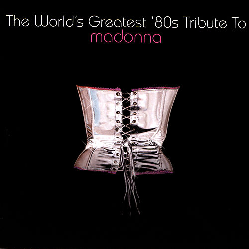 The World's Greatest 80's Tribute To Madonna von Various Artists