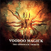 Play & Download Voodoo Magick: The Godsmack Tribute by Various Artists | Napster