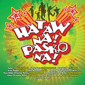 Play & Download Hataw Na! Pasko Na by Various Artists | Napster