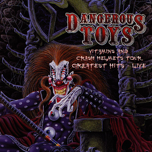 Play & Download Vitamins and Crash Helmets Tour - Greatest Hits Live by Dangerous Toys | Napster