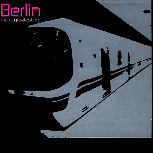 Metro: Greatest Hits by Berlin