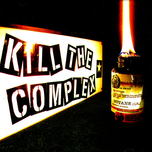 Play & Download Kill The Complex by Butane | Napster