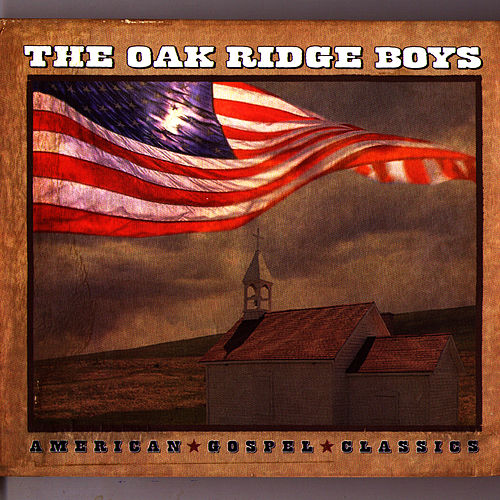 Play & Download American Gospel Classics by The Oak Ridge Boys | Napster