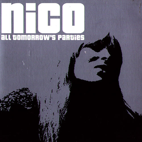 Play & Download All Tomorrow's Parties by Nico | Napster