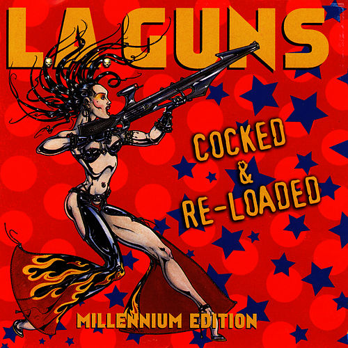Play & Download Cocked & Re-Loaded (Millenium Edition) by L.A. Guns | Napster